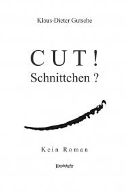 Cut! Schnittchen? Oder :Erzähl doch keine Romane