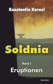 Eruptionen: Soldnia, Band 1