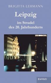 Leipzig im Strudel des 20. Jahrhunderts