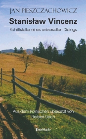 Stanisław Vincenz – Schriftsteller eines universellen Dialogs