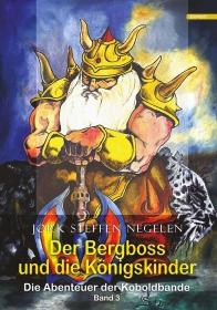 Die Abenteuer der Koboldbande (Band 3): Der Bergboss und die Königskinder