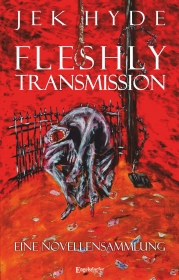 Fleshly Transmission