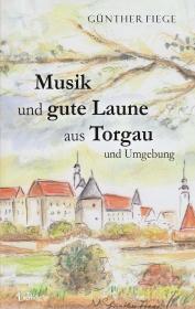 Musik und gute Laune aus Torgau und Umgebung