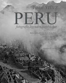 Peru fotografie.legenden.tagebücher