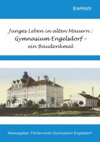 Junges Leben in alten Mauern: Gymnasium Engelsdorf – ein Baudenkmal