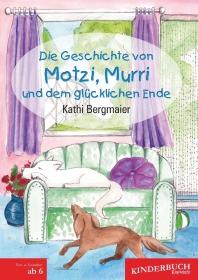 Die Geschichte von Motzi, Murri und dem glücklichen Ende