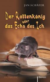Der Rattenkönig oder das Echo des Ich