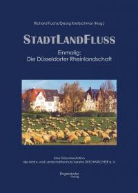 Stadt Land Fluss – Einmalig: Die Düsseldorfer Rheinlandschaft