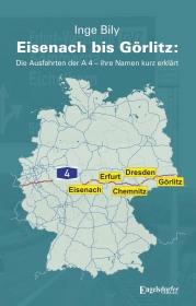 Eisenach bis Görlitz: Die Ausfahrten der A 4 – ihre Namen kurz erklärt