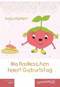 Ria Radieschen feiert Geburtstag