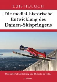 Die medial-historische Entwicklung des Damen-Skispringens