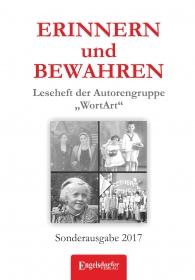 """ERINNERN und BEWAHREN - Leseheft der Autorengruppe """"WortArt"""""""