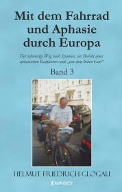 Mit dem Fahrrad und Aphasie durch Europa (Band 3)