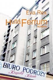 Huta Ferrum, Roman