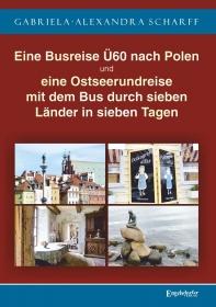 Eine Busreise Ü60 nach Polen und eine Ostseerundreise mit dem Bus durch sieben Länder in sieben Tagen