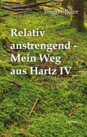 Relativ anstrengend - Mein Weg aus Hartz IV