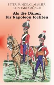 Als die Dänen FÜR Napoleon fochten