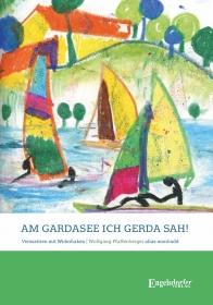 Am Gardasee, ich Gerda sah!