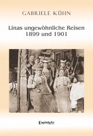 Linas ungewöhnliche Reisen 1899 und 1901