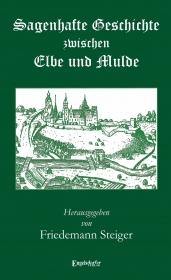 Sagenhafte Geschichte zwischen Elbe und Mulde