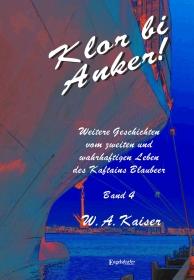 Klor bi Anker! Weitere Geschichten vom zweiten und wahrhaftigen Leben des Kaftains Blaubeer (Band 4)