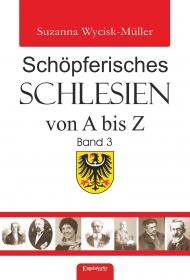 Schöpferisches Schlesien von A bis Z (Band 3)