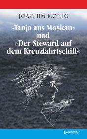 »Tanja aus Moskau« und »Der Steward auf dem Kreuzfahrtschiff«