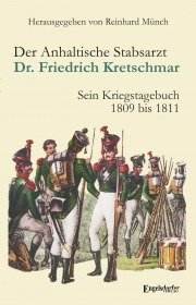 Der Anhaltische Stabsarzt Dr. Friedrich Kretschmar