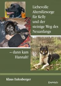 Liebevolle Altersfürsorge für Kelly und der steinige Weg des Neuanfangs – dann kam Hannah!