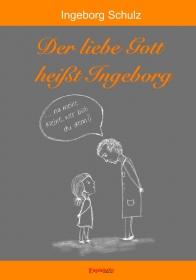 Der liebe Gott heißt Ingeborg