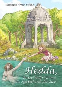 Hedda, Ritter Willfried und die Herrscherin der Elbe