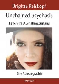Unchained psychosis - Leben im Ausnahmezustand