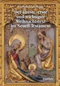 Der älteste, erste und wichtigste Weihnachtstext im Neuen Testament