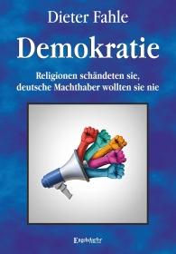 Demokratie - Religionen schändeten sie, deutsche Machthaber wollten sie nie