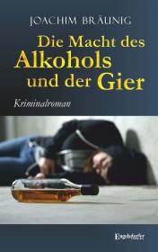 Die Macht des Alkohols und der Gier