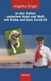 In den Zeiten »zwischen Hund und Wolf« mit Krebs und Sars Covid-19