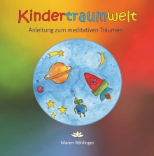 Kindertraumwelt - Anleitung zum meditativen Träumen