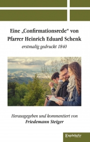 Eine »Confirmationsrede« von Pfarrer Heinrich Eduard Schenk erstmalig gedruckt 1840