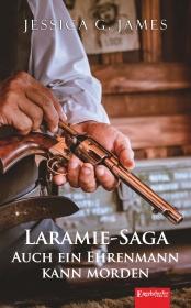 Laramie-Saga (10): Auch ein Ehrenmann kann morden