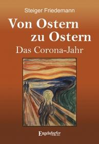 Von Ostern zu Ostern – Das Corona-Jahr