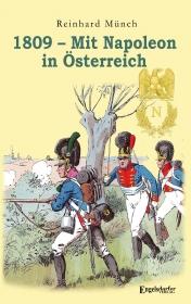 1809 – Mit Napoleon in Österreich