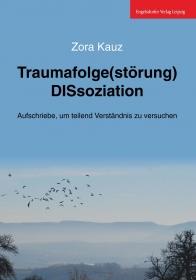 Traumafolge(störung) DISsoziation