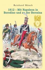 1812 – Mit Napoleon in Borodino und an der Beresina