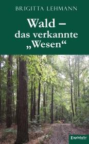 "Wald - das verkannte ""Wesen"""